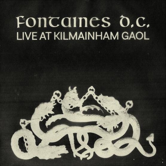 Fontaines DC, Live at Kilmainham Gaol